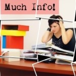 Getting REAL About Information Overload