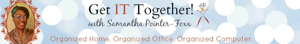 Get It Together! | Professional Organizer | Computer Coach | Organizing Tips | Organizing Blog