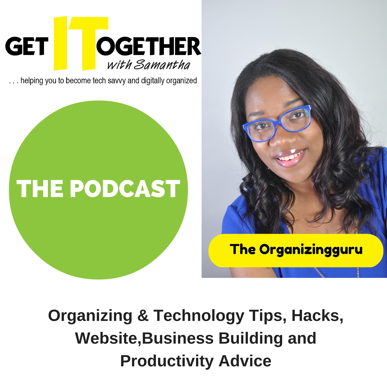 Get It Together! with Samantha Pointer-Foxx, the organizingguru